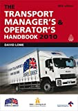 Lowe, David: The Transport Manager's and Operator's Handbook 2010