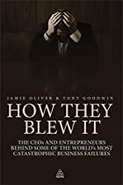 How They Blew It: The CEOs and Entrepreneurs…
