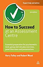 How to Succeed at an Assessment Centre:…