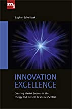 Innovation excellence : creating market…
