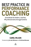 Wilson, Carol: Best Practice in Performance Coaching: A Handbook for Leaders, Coaches, HR Professionals and Organizations