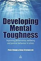Developing Mental Toughness: Improving…