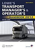 Lowe, David: Lowe's Transport Manager's and Operator's Handbook 2012