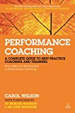Wilson, Carol: Performance Coaching: A Complete Guide to Best Practice Approaches