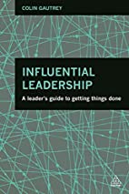 Influential Leadership: A Leader's Guide to…