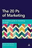 Pearson, David: The 20 Ps of Marketing: A Complete Guide to Marketing Strategy