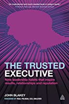 The Trusted Executive: Nine Leadership…