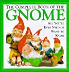The Complete Book of the Gnome by Martin…