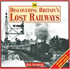 Discovering Britain's Lost Railways (AA…