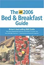 AA Bed & Breakfast Guide 2006 (Aa Bed and…