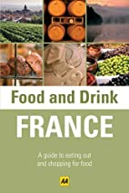 France (AA Food and Drink Guides) by AA…