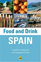 Spain (AA Food and Drink Guides) by AA…