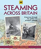 Steaming Across Britain by Julian Holland