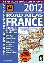 Road Atlas France 2012 by AA Publishing