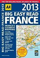 AA Big Easy Read France 2013 (Road Atlas) by…