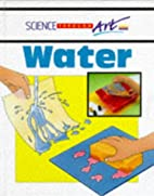 Water (Science Through Art) by Hilary…