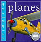 Planes (Worldwise) by Francesca Baines