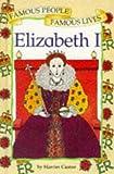 Castor, Harriet: Elizabeth I (Famous People, Famous Lives)