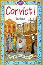 Convict! / by Julia Jarman ; illustrations…