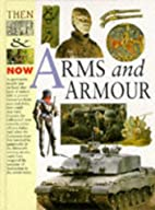 Arms & armour by Adrian Gilbert
