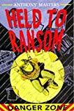 Masters, Anthony: Held to Ransom (Danger Zone)
