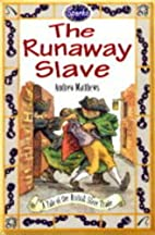 The runaway slave / by Andrew Matthews ;…
