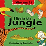 Collins, Ross: I Live in the Jungle (Early Worms: Who am I?)