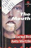 Bird, Carmel: The Mouth (After Dark)