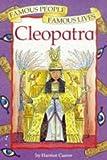 Castor, Harriet: Cleopatra (Famous People, Famous Lives)