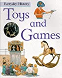 Steele, Philip: Toys and Games