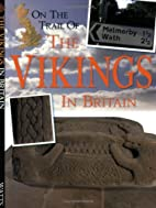 On the Trail of the Vikings in Britain by…