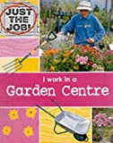 Oliver, Clare: I Work in a Garden Centre (Just the Job)