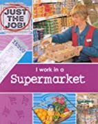 I Work in a Supermarket (Just the Job) by…