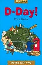 D-Day! (Sparks) by Dennis Hamley