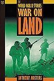 Masters, Anthony: War on Land (World War II Stories)