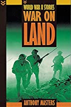 War on Land (World War II Stories) by…