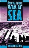 Masters, Anthony: War at Sea (World War II Stories)