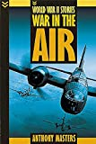 Masters, Anthony: War in the Air (World War II Stories)