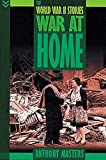 Masters, Anthony: War at Home (World War II Stories)