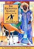 Pirotta, Saviour: The Enchanted Gazelle: An African Fairy Tale and Also Puss in Boots (Once Upon a World)