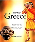 Greece (Picturing the Past) by John Malam
