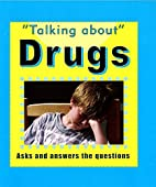 Talking About Drugs by Sarah Levete