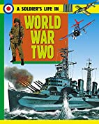 Going to War in World War Two (A Soldier's…