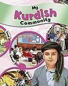 My Kurdish Community (My Community) by Kate…