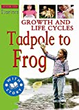 Ross, Stewart: Growth and Life Cycles: Tadpole to Frog (Starters)