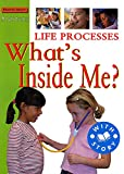 Ross, Stewart: Life Processes: What's Inside Me? (Starters)