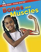 Bones and Muscles (Your Body - Inside and…