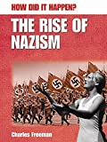 Charles Freeman: The Rise of Nazism