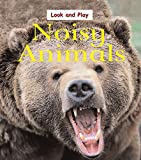 Ross, Stewart: Noisy Animals (Look & Play)