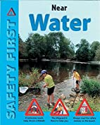 Near Water (Safety First) by Ruth Thomson